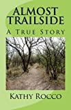 Almost Trailside, Kathy Rocco, 1479248959