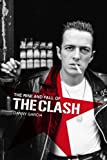 img - for The Rise and Fall of The Clash book / textbook / text book