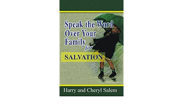 Speak the Word Over Your Family for SALVATION: Amazon.es: Harry ...