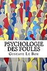 Psychologie des foules par Le Bon