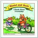 Muriel and Ruth, Jeffie R. Gordon, 1878093185