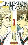 The Civilization Blaster, tome 3  par Saizaki