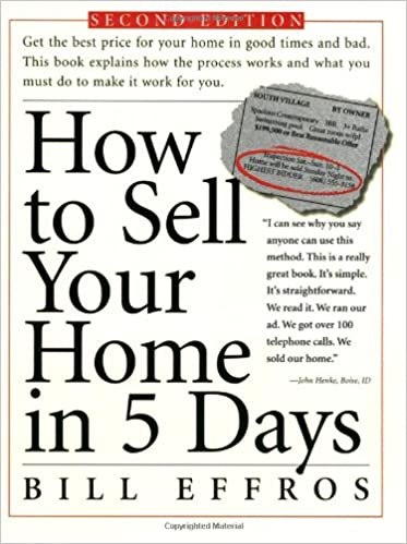 How To Sell Your Home In 5 Days Second Edition Bill G Effros 0019628109606 Books