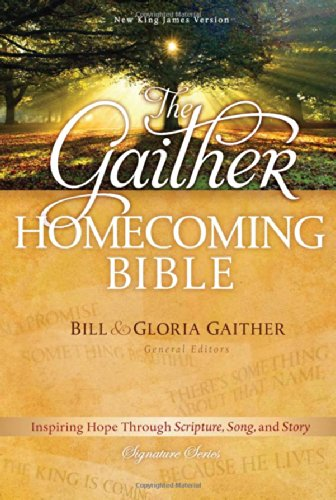 The Gaither Homecoming Bible: New King James - Gaither Gloria
