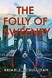 The Folly of Sweeney: A Novel