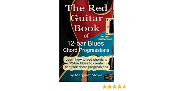 The Red Guitar Book Of 12 Bar Blues Chord Progressions For Any