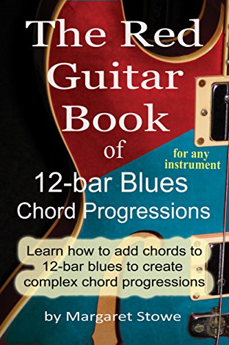 The Red Guitar Book of 12-bar Blues Chord Progressions: For any ...