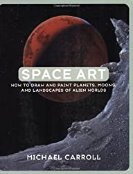Space Art: How to Draw and Paint Planets, Moons and Landscapes of Alien Worlds