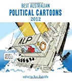 Best Australian Political Cartoons 2012 (Best Australian Political Cartoons series), , 1922070106