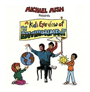A Kids EyeView of the Environment