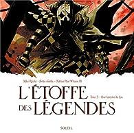 L'étoffe des légendes, tome 3 : Une histoire de fou par Mike Raicht