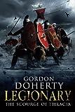Legionary: The Scourge of Thracia (Legionary 4): Volume 4