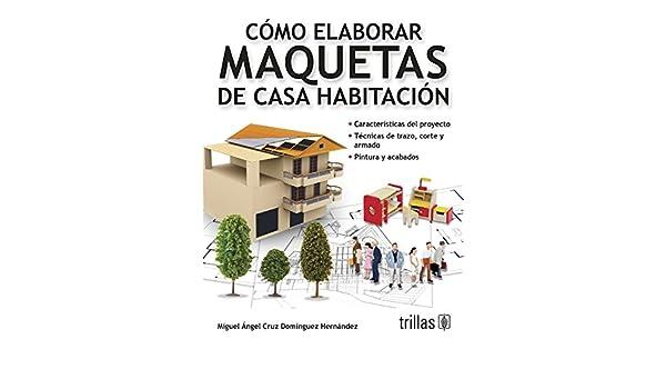 Cómo elaborar maquetas de casa habitación / How to develop ...