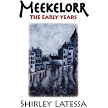 Meekelorr: The Early Years