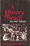 A History of Brazil, E. Bradford Burns, 0231047495