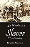 Six Months on a Slaver: A True Narrative (1879)