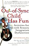 The Out-of-Sync Child has Fun, Carol Stock Kranowitz, 0399528431