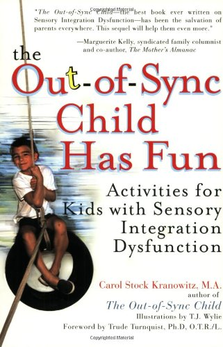 The Out-of-Sync Child has Fun: Activities for Kids with Sensory ...