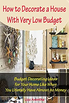 How to decorate a house with very low budget budget - How to decorate a house with no money ...