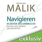 Navigieren in Zeiten des Umbruchs: Die Welt neu denken und gestalten | Fredmund Malik