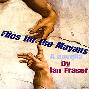 Flies for the Mayans Audiobook