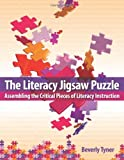The Literacy Jigsaw Puzzle, Beverly Tyner, 0872074390
