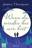 Wenn du wieder bei mir bist: Roman