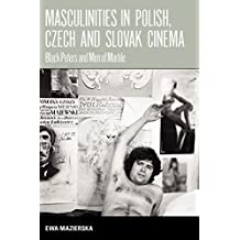 Masculinities In Polish, Czech And: Black Peters And Men Of Marble