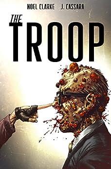 The Troop #4 by [Clarke, Noel]