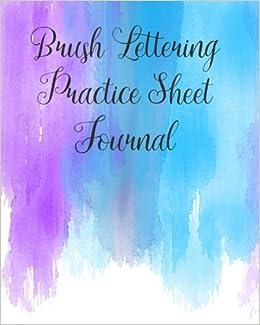 Brush Lettering Practice Sheet Journal: For Big Brush Pens (Colors of Abundance) (Volume 18)