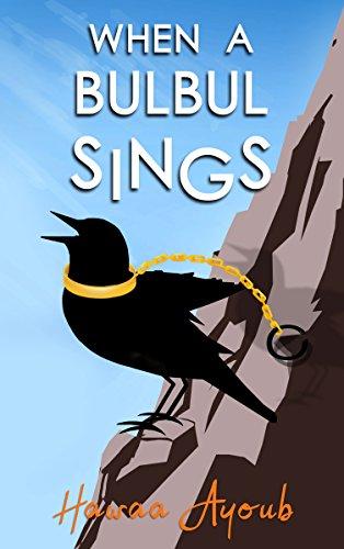 When a Bulbul Sings by [Ayoub, Hawaa]