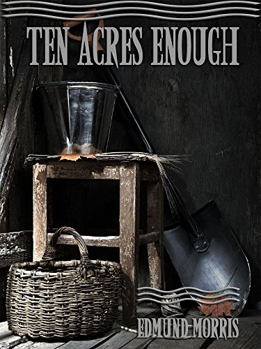 Ten Acres Enough (Illustrated) by [Morris, Edmund]