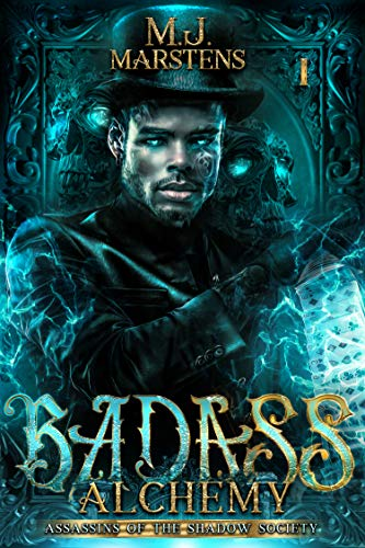 Badass Alchemy (Assassins of the Shadow Society Book 1) by [Marstens, M.J.]