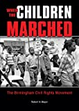 Front cover for the book When the Children Marched: The Birmingham Civil Rights Movement (Prime) by Robert H. Mayer