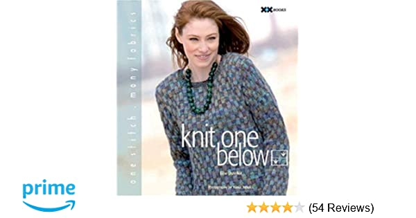 Knit One Below One Stitch Many Fabrics Elise Duvekot