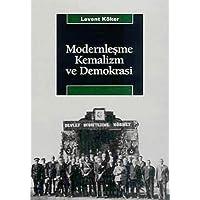 MODERNLEŞME KEMALİZM VE DEMOKRASİ