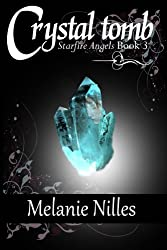 Crystal Tomb: Starfire Angels Book 3