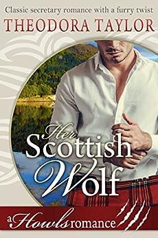 Her Scottish Wolf (Howls Romance): Loving World by [Taylor, Theodora]