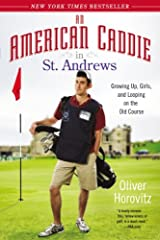 A hilarious and poignant memoir of a Harvard student who comes of age as a caddie on St. Andrews's fabled Old Course.In the middle of Oliver Horovitz's high school graduation ceremony, his cell phone rang: It was Harvard. He'd been accepted, ...
