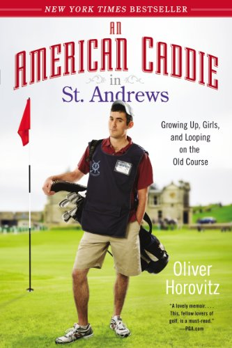 - An American Caddie in St. Andrews: Growing Up, Girls, and Looping on the Old Course