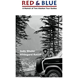 Red & Blue: A Memoir of Two Alaskan Tour Guides