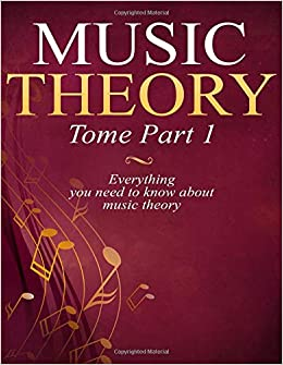 music theory tome part 1 everything you need to know about music theory