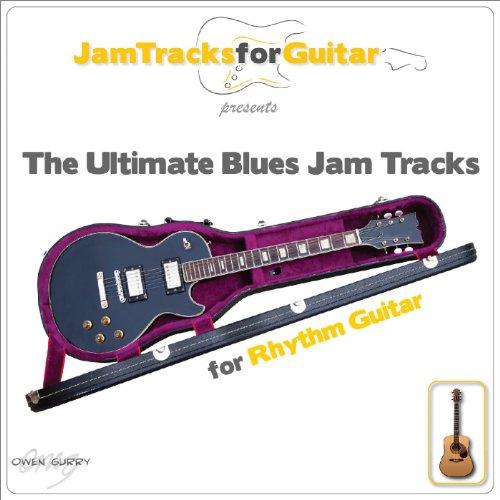 The Ultimate Blues Jam Tracks for Rhythm Guitar