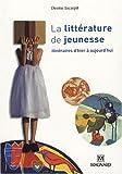 La littérature de jeunesse : Itinéraires d'hier à aujourd'hui
