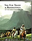 The Fur Trade & Rendezvous of the Green River Valley