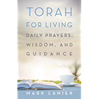 Torah for Living: Daily Prayers, Wisdom, and Guidance (English Edition)