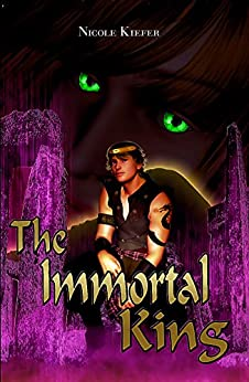 The Immortal King (Utopian Saga Book 2) by [Kiefer, Nicole]