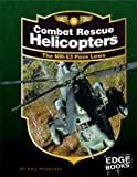 Combat Rescue Helicopters, Bill Sweetman, 1429613165