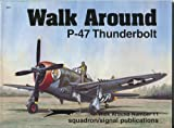 P-47 Thunderbolt Walk Around, Lou Drendel, 0897473752
