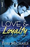 Love and Loyalty, Tere Michaels, 1607376202